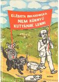 Nem könnyű kutyának lenni - Burakowska, Elzbieta