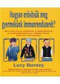 Hogyan erősítsük meg gyermekünk immunrendszerét? - BURNEY, LUCY