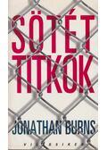 Sötét titkok - Burns, Jonathan