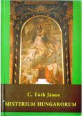 Misterium Hungarorum - C. Tóth János