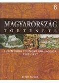 Luxemburgi Zsigmond uralkodása - C. Tóth Norbert