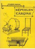 Képtelen tárgyak - Carelman, Jacques
