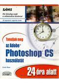 Tanuljuk meg az Adobe Photoshop CS használatát 24 óra alatt - Carla Rose