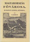 Magyarország fővárosa (reprint) - Cassius