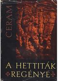 A hettiták regénye - CERAM, C.W.