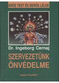 Szervezetünk önvédelme - Cernaj, Ingeborg