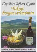 Tokaji borgasztronómia - Cey-Bert Róbert Gyula