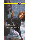 Asszony a tóban - Raymond Chandler