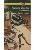 Kedvesem, isten veled! - Raymond Chandler
