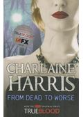 From Dead to Worse - Charlaine Harris
