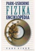 Park-Usborne Fizika enciklopédia - Chris Scollen