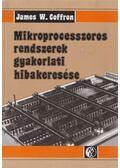 Mikroprocesszoros rendszerek gyakorlati hibakeresése - Coffron, James W.