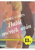 Halál mérték után - Corin, André