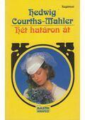Hét határon át - Courths-Mahler, Hedwig