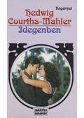 Idegenben - Courths-Mahler, Hedwig