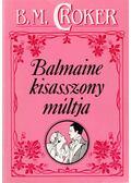 Balmaine kisasszony múltja - Croker, B. M.