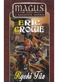 Ryeki Tűz - Crowe, Eric