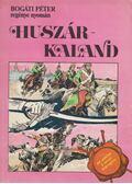 Huszárkaland / A fekete marsall - Cs. Horváth Tibor, Bogáti Péter, Zórád Ernő