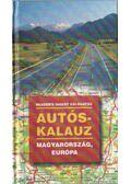 Autóskalauz - Magyarország, Európa - Csaba Emese (főszerk)