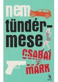 Nem tündérmese - Csabai Márk
