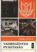 Vadregényes pusztaság - Csák Gyula