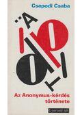 Az Anonymus-kérdés története - Csapodi Csaba