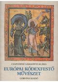 Európai kódexfestő művészet - Csapodiné Gárdonyi Klára