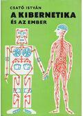 A kibernetika és az ember - Csató István