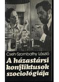A házastársi konfliktusok szociológiája - Cseh-Szombathy László