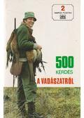 500 kérdés a vadászatról - Csekő Sándor