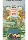 Tollaskígyó utolsó visszatérése - Csernai Zoltán