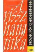 A visszhang titka - Csingiz Ajtmatov, Kazakov, Jurij, Szergej Antonov, Nyikolajeva, Galina, Baklanov, Grigorij