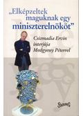 Elképzeltek maguknak egy miniszterelnököt - Csizmadia Ervin