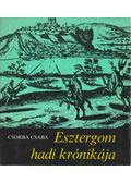 Esztergom hadi krónikája - Csorba Csaba
