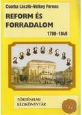 Reform és forradalom - Csorba László, Velkey Ferenc