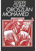 Oroszlán Mohamed - Csúbak, Szádek