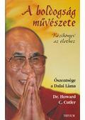 A boldogság művészete - Cutler, Howard C. dr., Szögyal Rinpocse