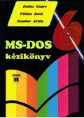 MS-DOS 6 kézikönyv - Dallos Endre, Fábián Zsolt, Zombor Attila