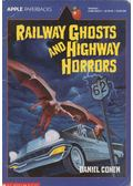 Railway Ghosts and Highway Horrors - Daniel Cohen