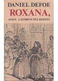 Roxana, avagy a szerencsés kedves - Daniel Defoe