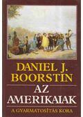 Az amerikaiak - Daniel J. Boorstin