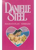 Halhatatlan szerelem - Danielle Steel