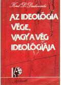 Az ideológia vége, vagy a vég ideológiája - Darkovszki, Kiril D.