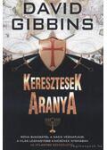 Keresztesek aranya - DAVID GIBBINS