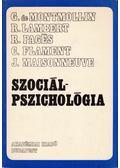 Szociálpszichológia - De Montmollin, Germaine, Lambert, Roger, Pages, Robert, Flament, Claude, Maisonneuve, Jean