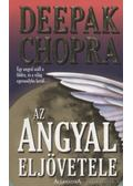 Az angyal eljövetele - Deepak Chopra