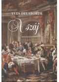 A száj - Delaborde, Yves