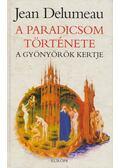 A paradicsom története - Delumeau, Jean