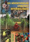 Kis növényvédelmi útmutató őstermelőknek - Dely György