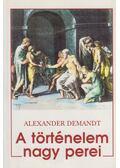 A történelem nagy perei - Demandt, Alexander